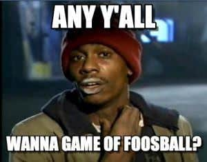 foosball is addicting